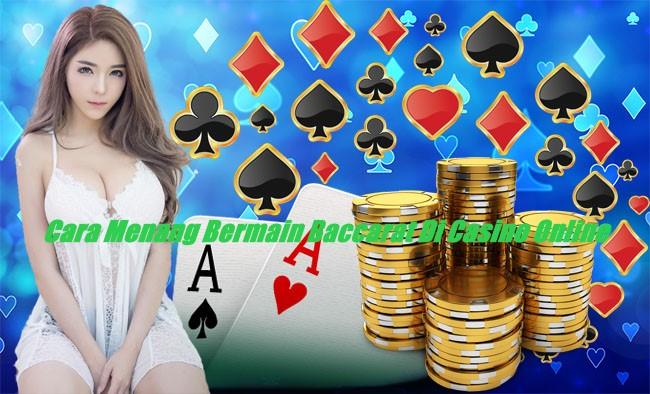 Cara Menang Bermain Baccarat Di Casino Online